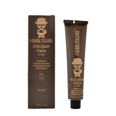 Barba Italiana Gel Disciplinante per capelli Primitivo 120ml - Gel Disciplinant pour cheveux